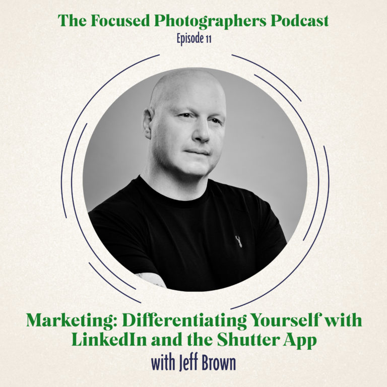 Episode 11 Title Cover for Jeff Brown on Marketing, Differentiating yourself with LinkedIn and The Shutter App